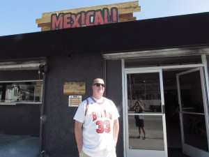 My brother, Kevin, in front of his favorite Mexican restaurant